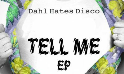 Listen to Dahl Hates Disco's new EP, 'Tell Me'
