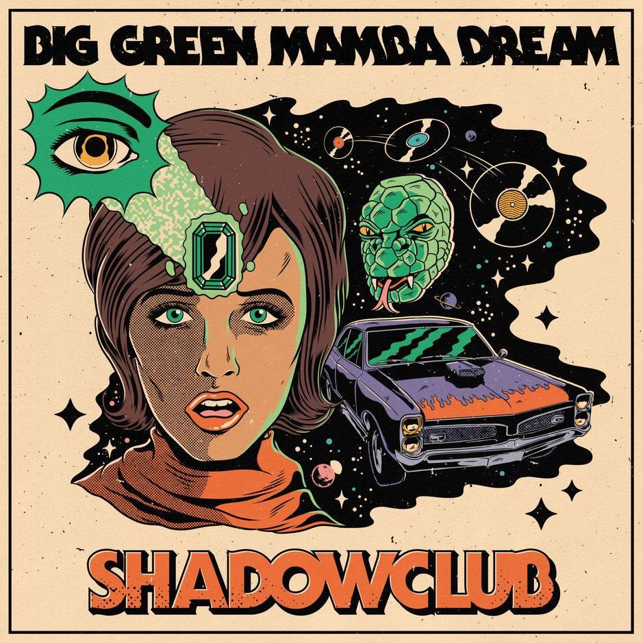 Listen to Shadowclub's new album, Big Green Mamba Dream