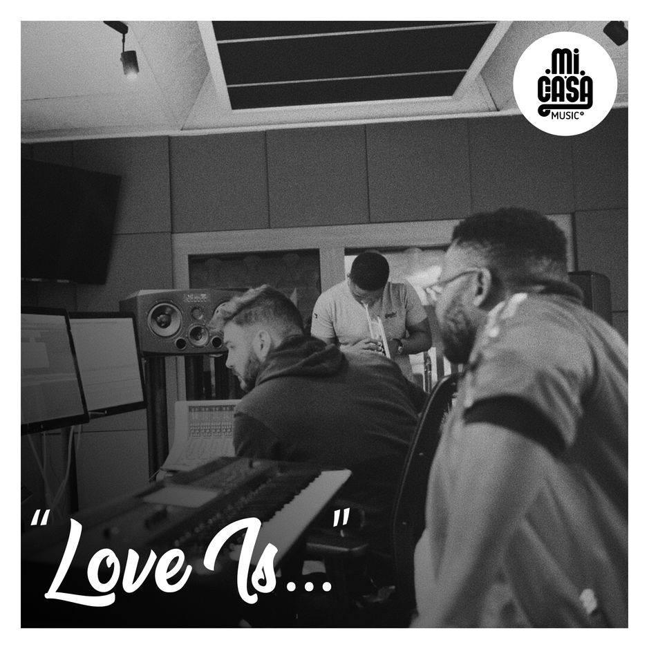 Listen to Mi Casa's new single, 'Love Is'