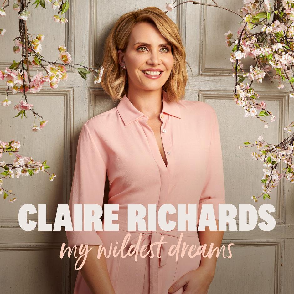 Listen to Claire Richards' new album, My Wildest Dreams