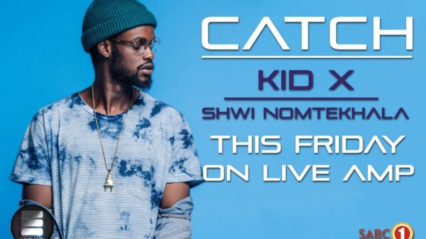 Kid X and Shwi NoMthekhala will be on Live Amp