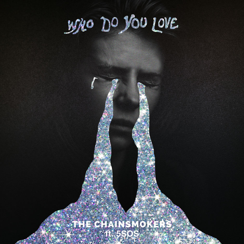 Listen to The Chainsmokers' Who Do You Love, featuring 5 Seconds Of Summer The Chainsmokers