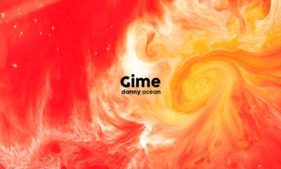 Listen to Danny Ocean's new single, Gime