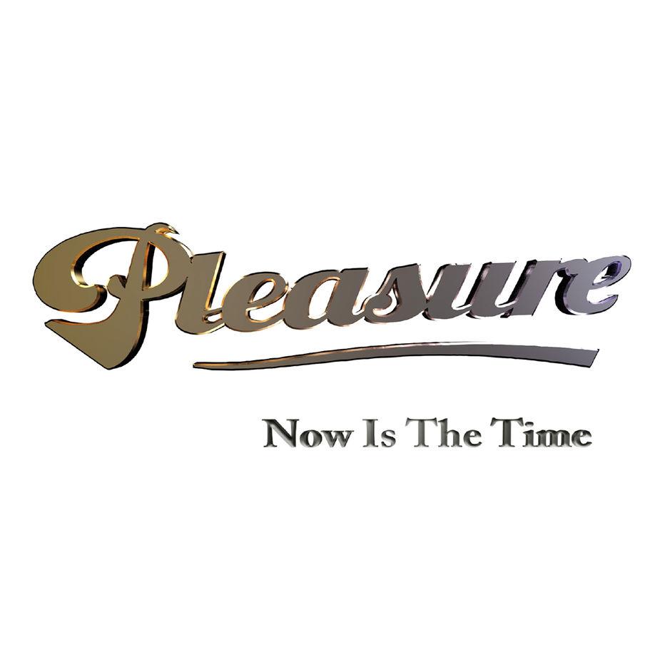 Pleasure's new album, Now Is The Time