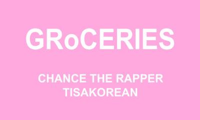 Chance The Rapper – GRoCERIES ft TisaKorean x Murda Beatz