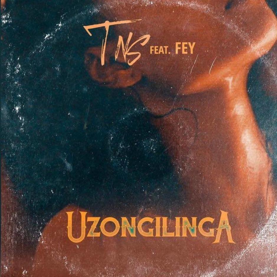 TNS – Uzongilinga ft Fey