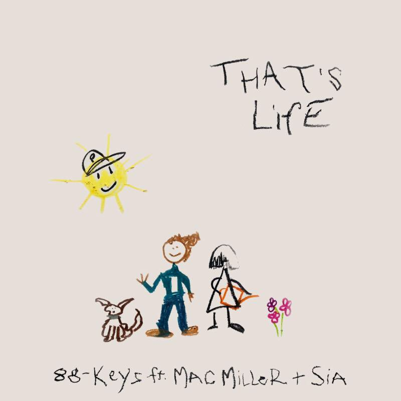 88-Keys - That's Life ft Mac Miller x Sia