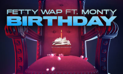 Fetty Wap - Birthday ft Monty