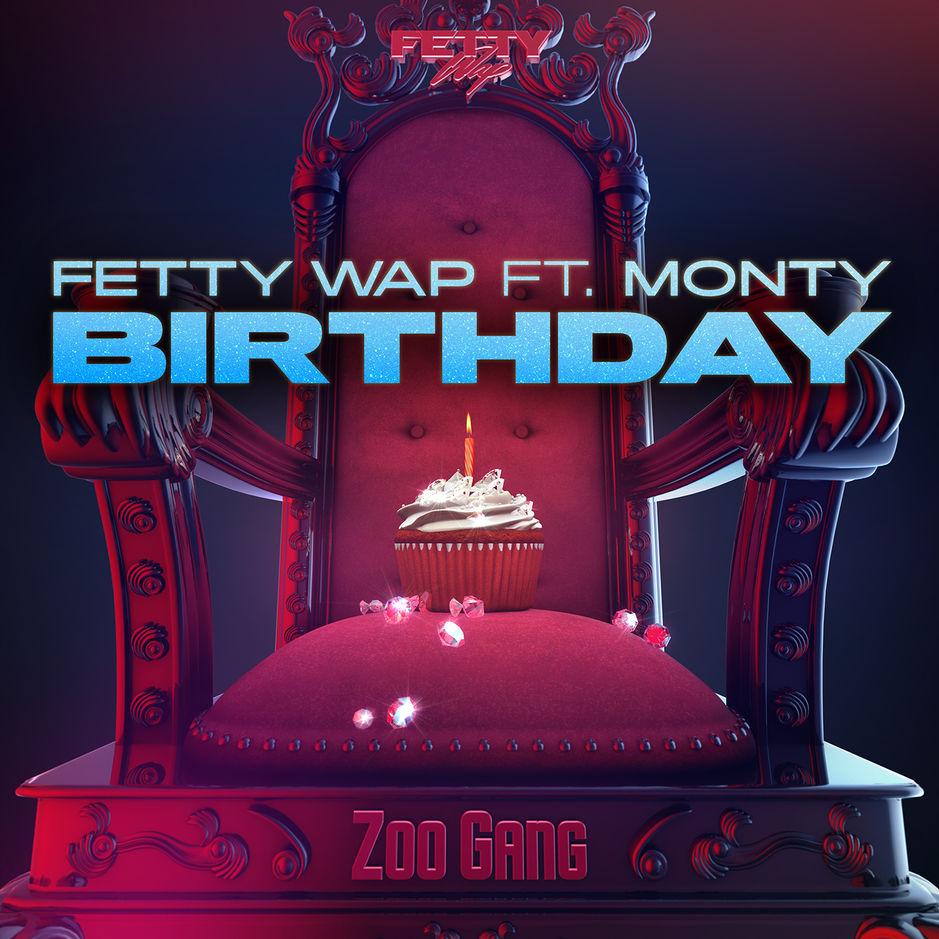 Fetty Wap - Birthday ft Monty