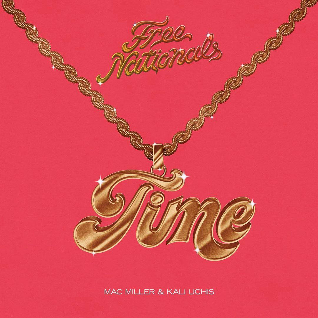 Free Nationals - Time ft Mac Miller x Kali Uchis