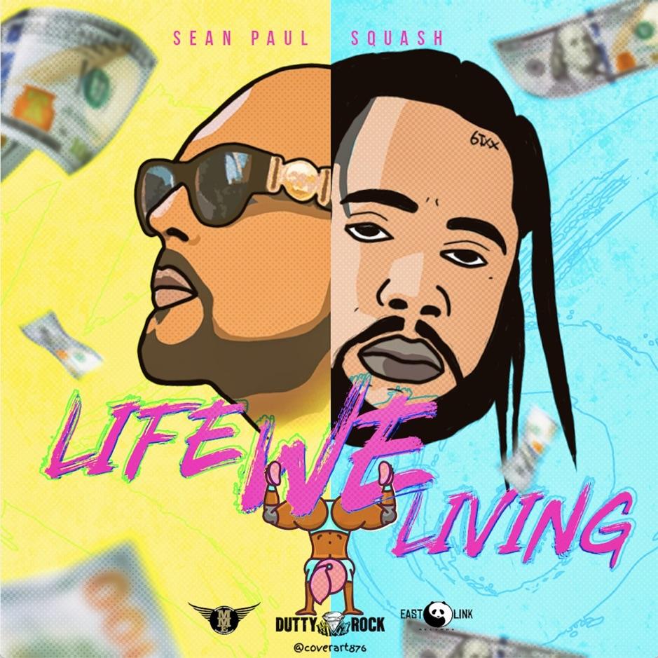 Squash - Life We Living ft Sean Paul