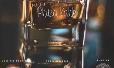 Team Mosha – Phuza Kahle ft Junior Taurus x Blaklez