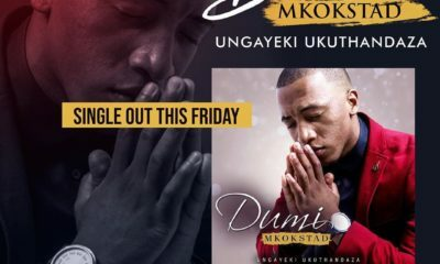Dumi Mkokstad announces the imminent release of his new single, Ungayeki Ukuthandaza
