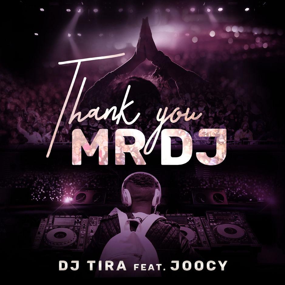 DJ Tira – Thank You Mr DJ ft Joocy