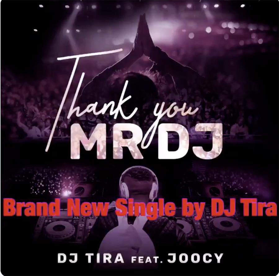 DJ Tira - Thank You Mr DJ ft Joocy