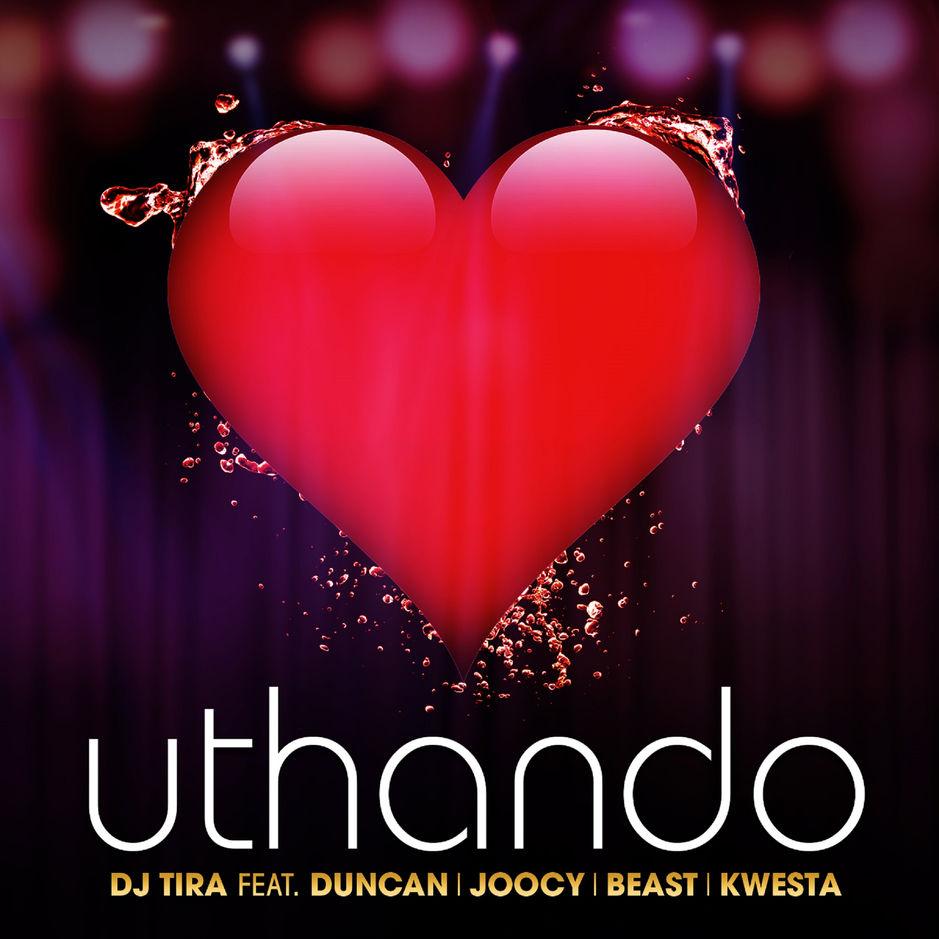 DJ Tira - Uthando ft Duncan x Beast x Kwesta