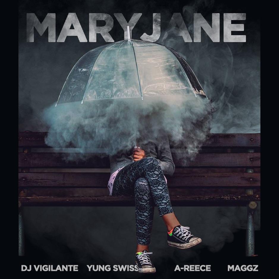 DJ Vigilante - Mary Jane ft Yung Swiss x A-Reece x Maggz
