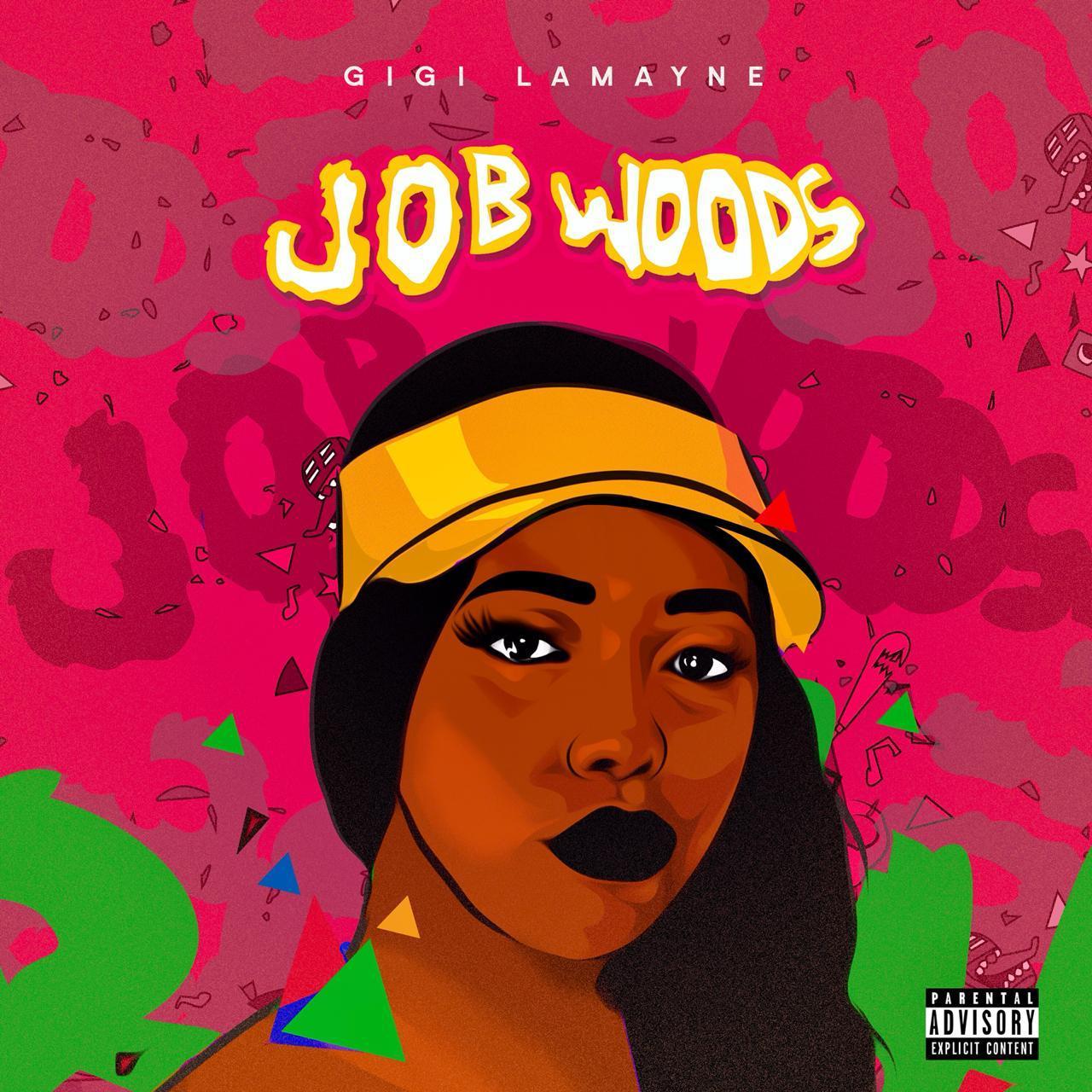 Listen to Gigi Lamayne new EP, Job Woods