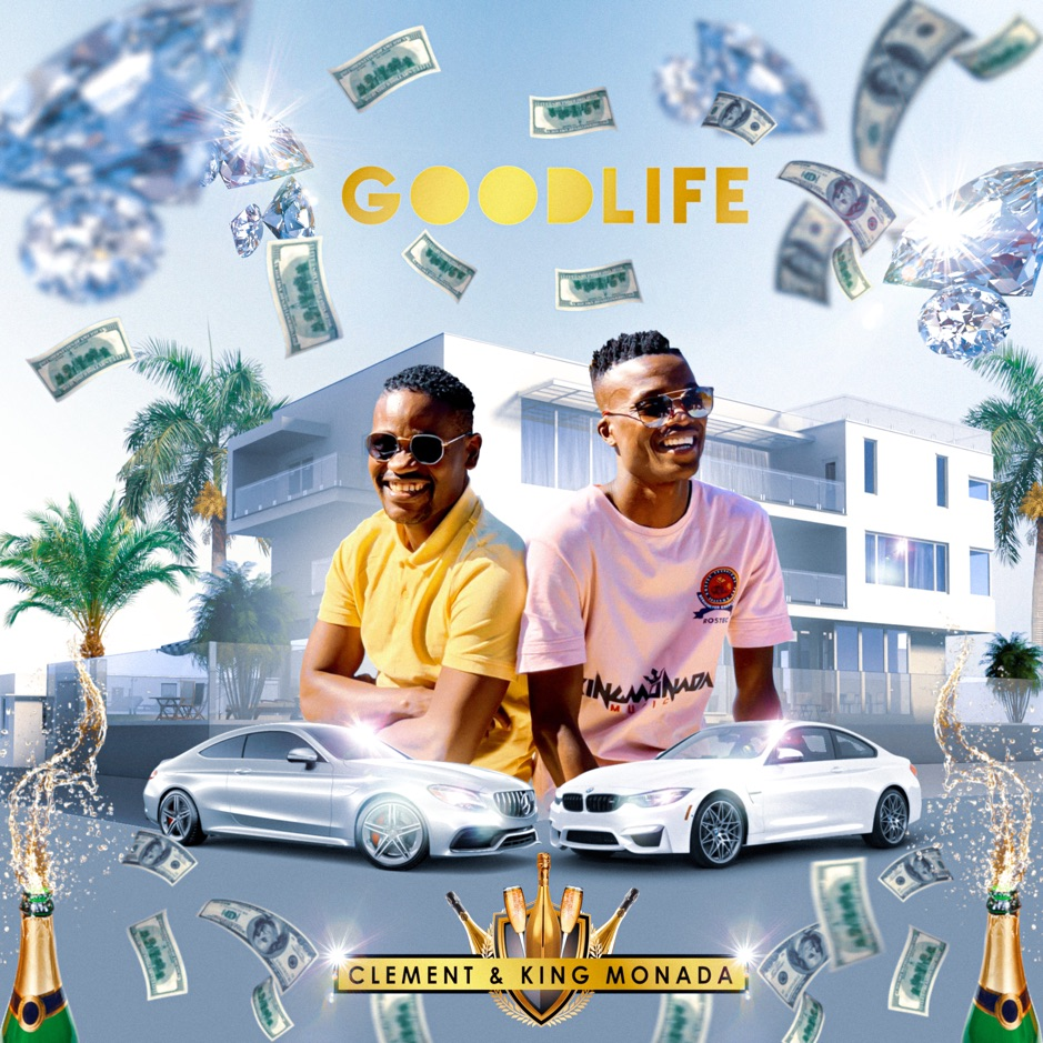 Listen to Clement - Good Life ft King Monada