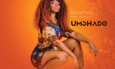MaWhoo - Umshado ft Heavy K