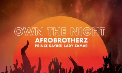 Afro Brotherz - Own The Night ft Prince Kaybee x Lady Zamar