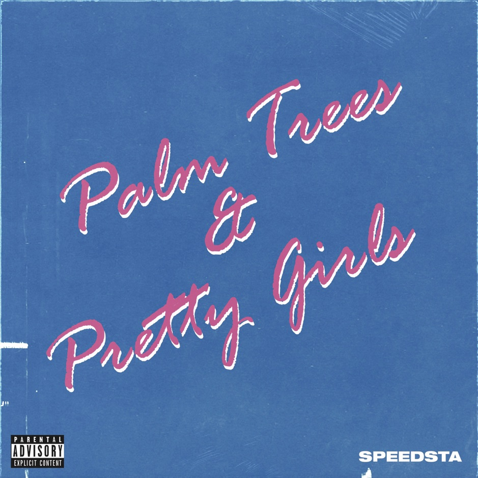 DJ Speedsta releases his new EP, Palm Trees & Pretty Girls
