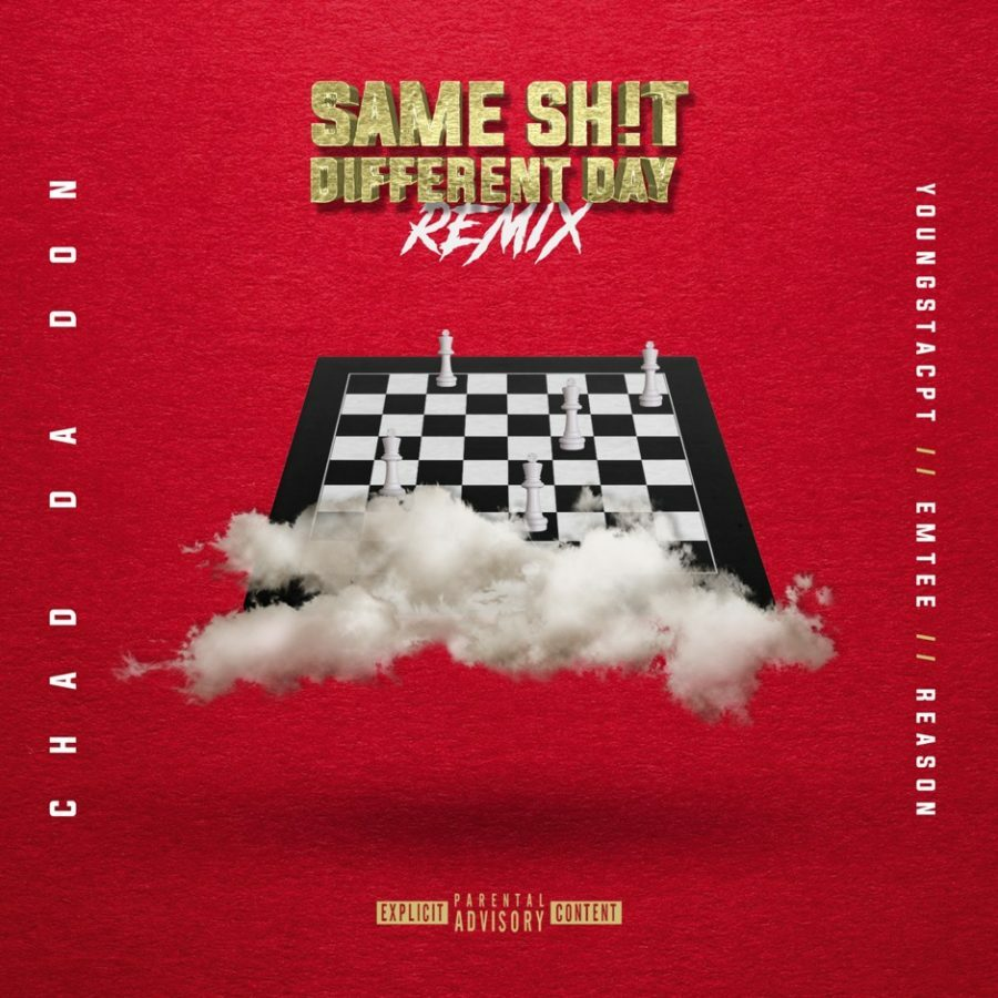 Chad Da Don releases Same Sh!t Different Day remix, featuring Emtee, YoungstaCPT and Reason