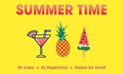 Mi Casa - Summer Time ft DJ Maphorisa x Kabza De Small