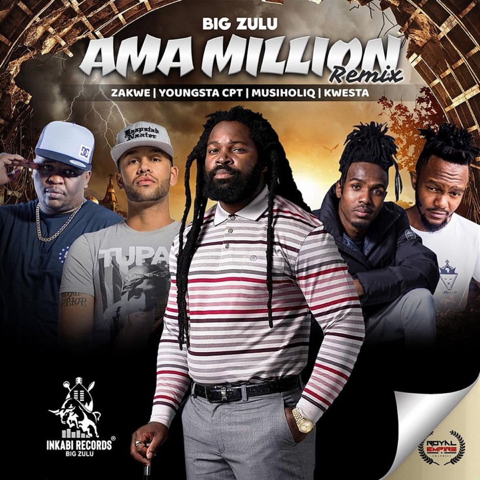Big Zulu - Ama Million (Remix) ft Zakwe x Youngsta CPT x Musiholiq x Kwesta