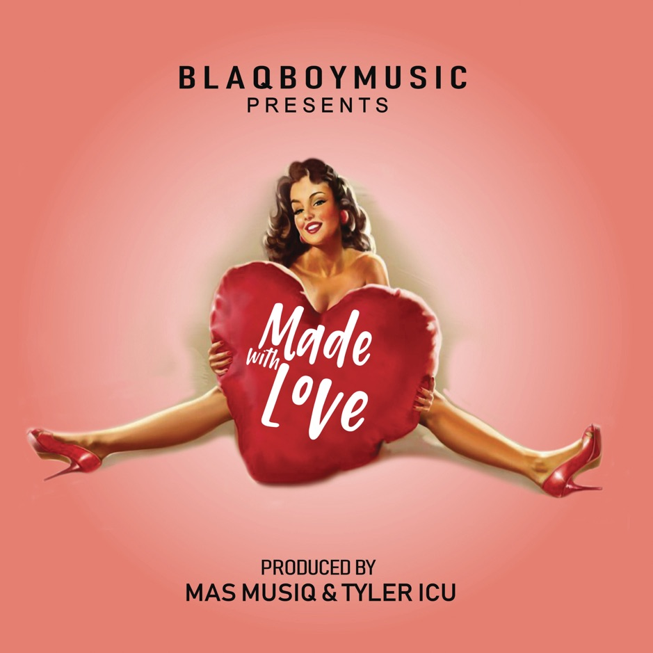 DJ Maphorisa EP Blaqboy Music Presents: Made With Love