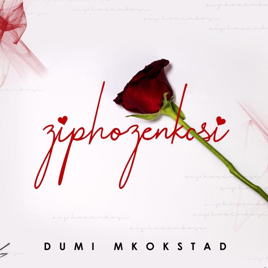 Dumi Mkokstad - Ziphozenkosi, named after his wife