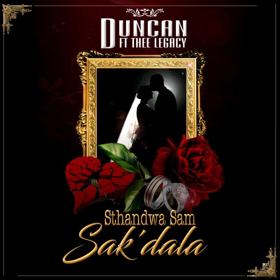 Duncan - Sthandwa Sam Sak'dala ft Thee Legacy